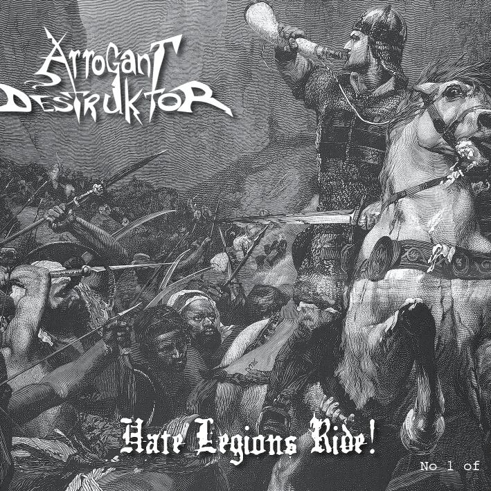 Review: Arrogant Destruktor 'Hate Legions Ride!'