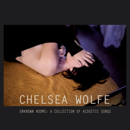 Record of the Day 4/3/13: Chelsea Wolfe 'Unknown Rooms: A Collection of Acoustic Songs'